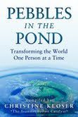 The new global anthology: Pebbles in the Pond, Transforming the World One Person at a Time